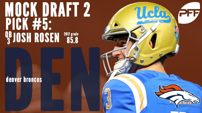 PFF Mock Draft 2 - Denver Broncos - Josh Rosen